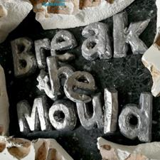 Break the mould
